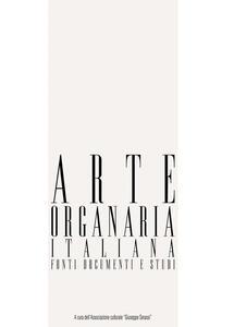 Arte organaria italiana. Fonti documenti e studi (2017). Con CD-ROM. Vol. 09