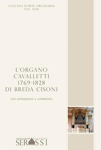 L' organo Cavalletti 1769-1828 di Breda Cisoni. Due generazioni a confronto