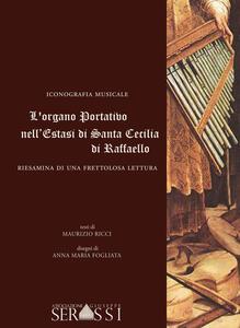 L' organo portativo nell'«Estasi di santa Cecilia» di Raffaello. Riesamina di una frettolosa lettura