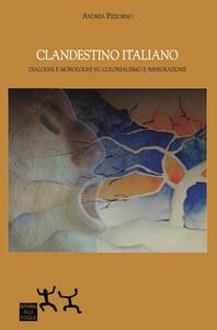 Clandestino italiano. Dialoghi e monologhi su colonialismo e immigrazione