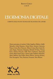 L' egemonia digitale. L'impatto delle nuove tecnologie nel mondo del lavoro