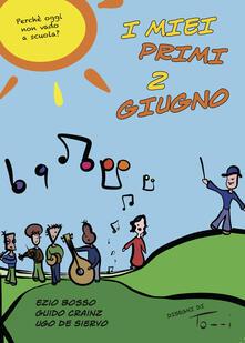 I miei primi 2 giugno - Ezio Bosso,Guido Crainz,Ugo De Siervo - copertina