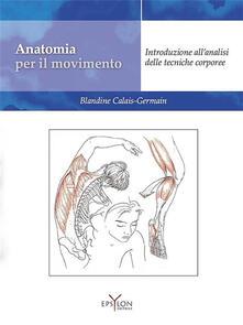 Voluntariadobaleares2014.es Anatomia per il movimento. Introduzione all'analisi delle tecniche corporee Image