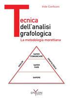 Tecnica dell'analisi grafologica. La metodologia morettiana