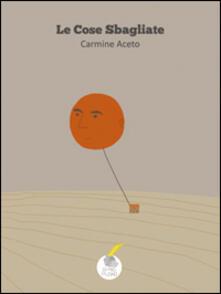 Le cose sbagliate - Carmine Aceto - copertina