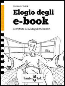 Elogio degli e-book. Manifesto dell'autopubblicazione
