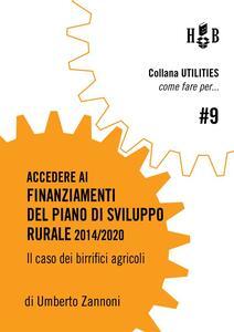Come fare per accedere ai finanziamenti del piano di sviluppo rurale 2014/2020. Il caso dei birrifici agricoli