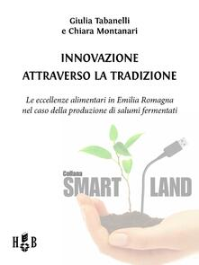 Innovazione attraverso la tradizione - Chiara Montanari,Giulia Tabanelli - ebook