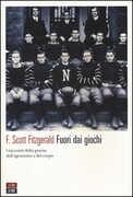 Libro Fuori dai giochi. I racconti della grazia, dell'agonismo e del corpo Francis Scott Fitzgerald
