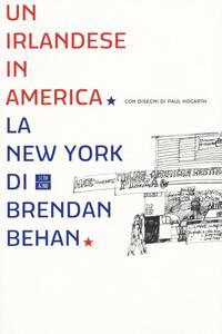 Un irlandese in America. La New York di Brendan Behan