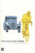 Libro Il corno di Orlando. Vita, morte e misteri di di Ottavio Bottecchia Claudio Gregori