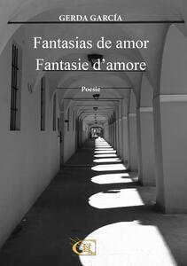 Fantasias de amor-Fantasie d'amore. Ediz. italiana e spagnola