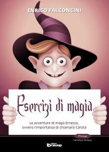 Listadelpopolo.it Esercizi di magia. Le avventure di mago Ernesto ovvero l'importanza di chiamarsi Carota Image