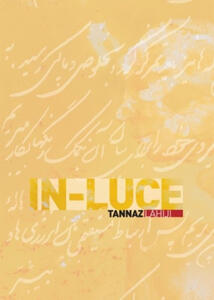 In luce. Tannaz Lahiji