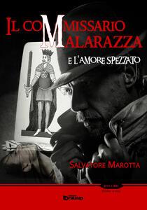 Il commissario Malarazza e l'amore spezzato