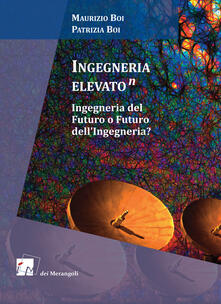 Voluntariadobaleares2014.es Ingegneria elevato(n). Ingegneria del futuro o futuro dell'ingegneria? Image
