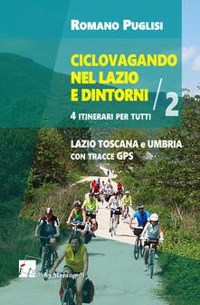 Charun.it Ciclovagando nel Lazio e dintorni. 4 itinerari per tutti. Vol. 2: Lazio, Toscana e Umbria con tracce GPS. Image