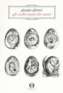 Gli occhi vuoti dei santi - Giorgio Ghiotti - copertina