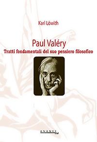 Paul Valéry. Tratti fondamentali del suo pensiero filosofico - Löwith Karl - wuz.it