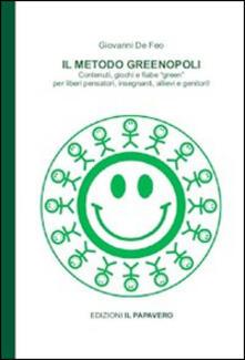 Daddyswing.es Il metodo Greenopoli. Contenuti, giochi e fiabe «green» per liberi pensatori, insegnanti, allievi e genitori Image