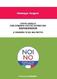 Tutto quello che avreste voluto sapere sul referendum e nessuno vi ha mai detto - Giuseppe Gargani - copertina