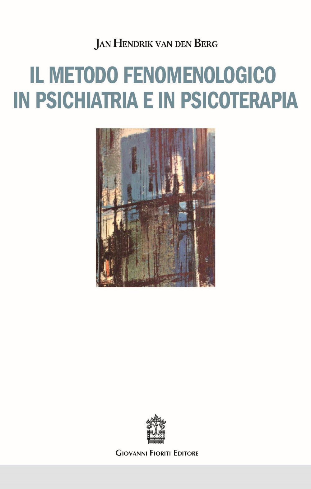 Il metodo fenomenologico in psichiatria e in psicoterapia