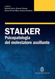 Rallydeicolliscaligeri.it Stalker. Psicopatologia del molestatore assillante Image