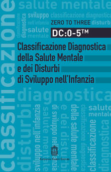 Antondemarirreguera.es DC: 0-5. Classificazione diagnostica della salute mentale e dei disturbi di sviluppo nell'infanzia Image