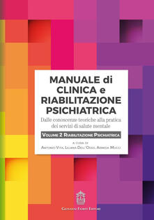 Lpgcsostenible.es Manuale di clinica e riabilitazione psichiatrica. Dalle conoscenze teoriche alla pratica dei servizi di salute mentale. Vol. 2: Riabilitazione psichiatrica. Image