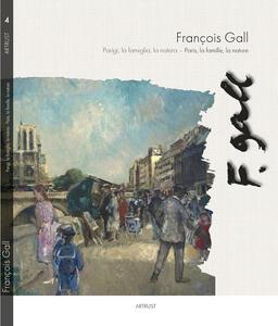 François Gall. Parigi, la famiglia, la natura. Con gli occhi di un padre