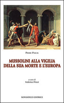 Mussolini alla vigilia della sua morte e lEuropa.pdf