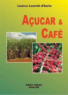 Açúcar e Café - Learco Learchi D'Auria - ebook