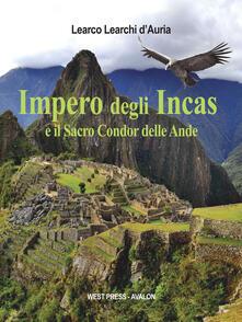 Impero degli Incas e il sacro condor delle Ande - Learco Learchi D'Auria - ebook