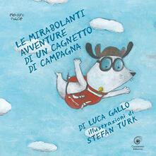 Camfeed.it Le mirabolanti avventure di un cagnetto di campagna. Ediz. illustrata Image