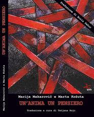 Libro Un' anima un pensiero. Racconti biografici da Servola, un sobborgo di Trieste. Ediz. ampliata Maria Makarovic Marta Kosuta