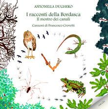 I racconti della Bordasca. Il mostro dei canali. Con CD-Audio.pdf