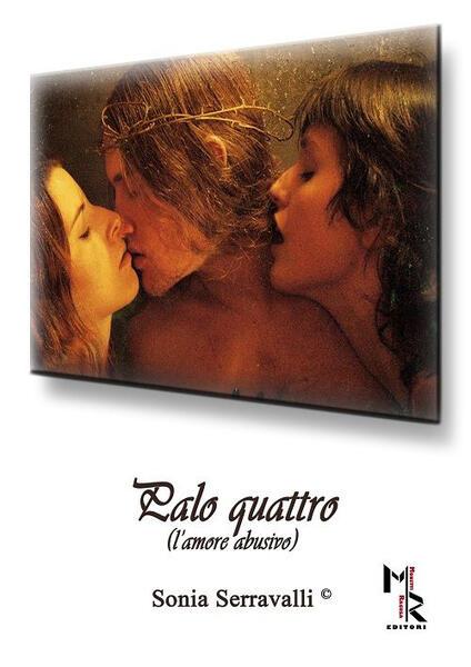 Palo quattro (l'amore abusivo) - Sonia Serravalli - copertina