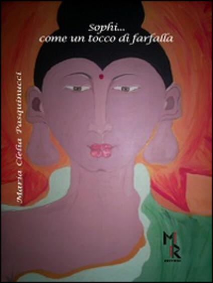 Sophì... Come un tocco di farfalla - M. Clelia Pasquinucci - copertina