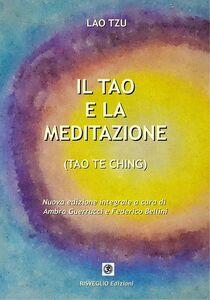 Libro Il Tao e la meditazione. Tao Te Ching Tzu Lao