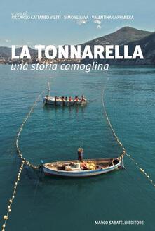 La tonnarella. Una storia camoglina - Riccardo Cattaneo Vietti,Simone Bava,Valentina Cappanera - copertina