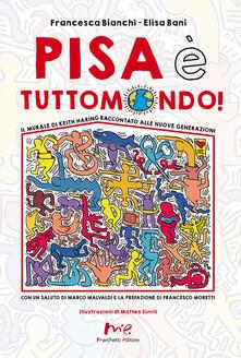 Promoartpalermo.it Pisa è Tuttomondo! Il murale di Keith Haring raccontato alle nuove generazioni Image