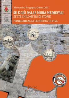 Criticalwinenotav.it Su e giù dalle mura medievali. Sette chilometri di storie Image