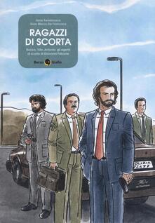 Criticalwinenotav.it Ragazzi di scorta. Rocco, Vito, Antonio: gli agenti di scorta di Giovanni Falcone Image