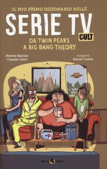 Il mio primo dizionario delle serie TV cult. Da Twin Peaks a Big Bang Theory.pdf