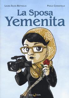 La sposa yemenita - Laura Silvia Battaglia,Paola Cannatella - copertina