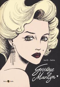 Libro Goodbye, Marilyn Francesco Barilli Sakka