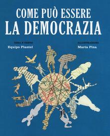 Lpgcsostenible.es Come può essere la democrazia. Ediz. a colori Image