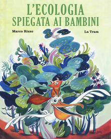 Ristorantezintonio.it L' ecologia spiegata ai bambini. Ediz. a colori Image