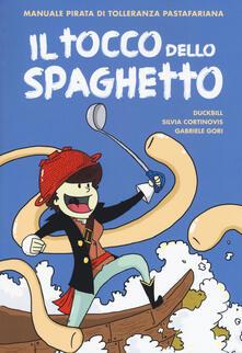 Il tocco dello spaghetto. Manuale pirata di tolleranza pastafariana.pdf
