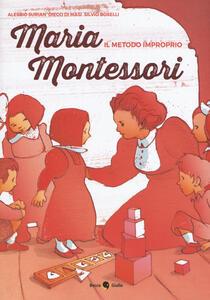 Libro Maria Montessori. Il metodo improprio Alessio Surian Diego Di Masi Silvio Boselli